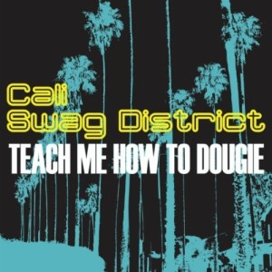 Party Songs-Cali Swag- Teach Me How To Dougie